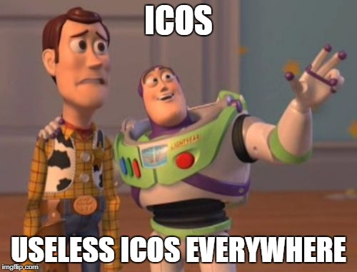 X, X Everywhere Meme |  ICOS; USELESS ICOS EVERYWHERE | image tagged in memes,x x everywhere | made w/ Imgflip meme maker
