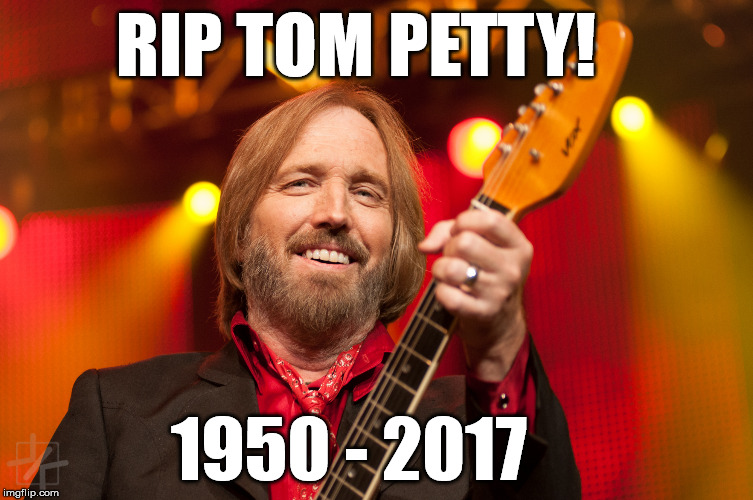 Gone but not forgotten...RIP Tom Petty! | RIP TOM PETTY! 1950 - 2017 | image tagged in tom petty,dead,rip,memes,sad | made w/ Imgflip meme maker