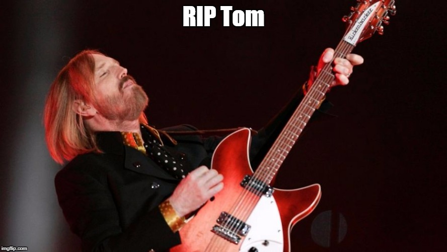 Just when you though the week couldn't get any worse | RIP Tom | image tagged in memes,tom petty | made w/ Imgflip meme maker