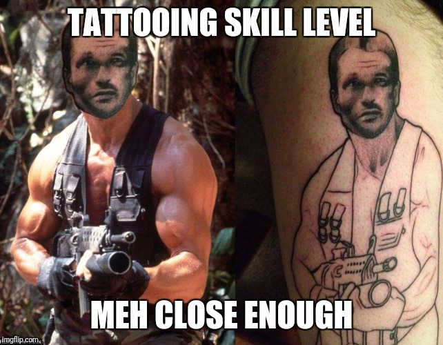 With you forever | TATTOOING SKILL LEVEL MEH CLOSE ENOUGH | image tagged in tattoos | made w/ Imgflip meme maker