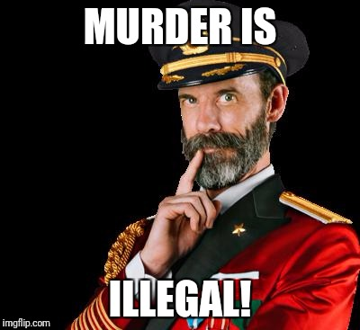 The laws we currently have don't work, so let's pass more  | MURDER IS ILLEGAL! | image tagged in captain obvious,gun control,second amendment | made w/ Imgflip meme maker