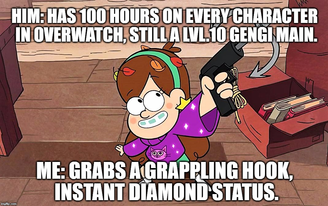 GRAPPLING HOOK, MOTHERFIDDLEFORD. | HIM: HAS 100 HOURS ON EVERY CHARACTER IN OVERWATCH, STILL A LVL.10 GENGI MAIN. ME: GRABS A GRAPPLING HOOK, INSTANT DIAMOND STATUS. | image tagged in grappling hook,gravity falls,overwatch,gaming,disney,funny memes | made w/ Imgflip meme maker