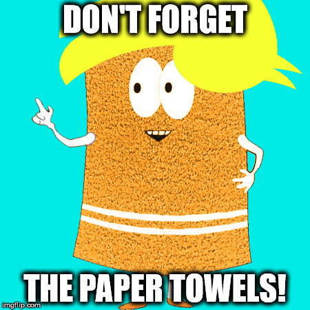 Trump Towely in Puerto Rico saving the day! | DON'T FORGET THE PAPER TOWELS! | image tagged in trump,towely,puerto rico,hurricane maria,memes | made w/ Imgflip meme maker