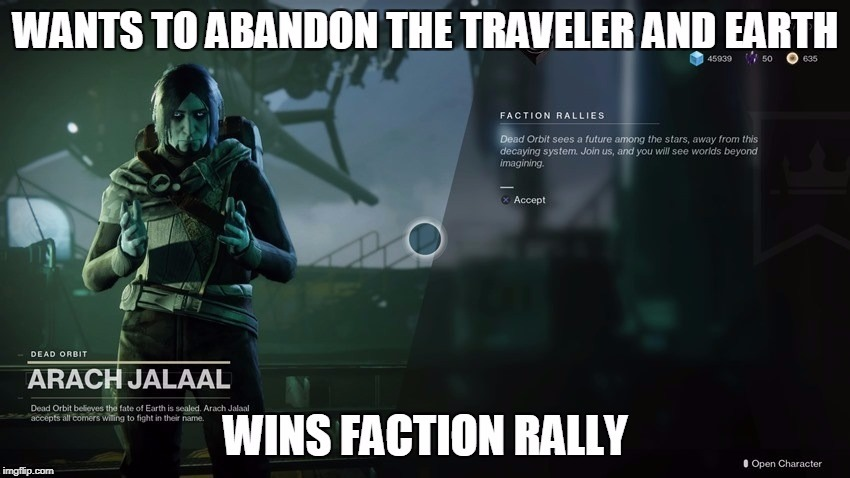 Destiny Faction Rally Dead Orbit | image tagged in desting,faction rally,dead orbit,abandoned,wins faction rally,wants to abandon | made w/ Imgflip meme maker