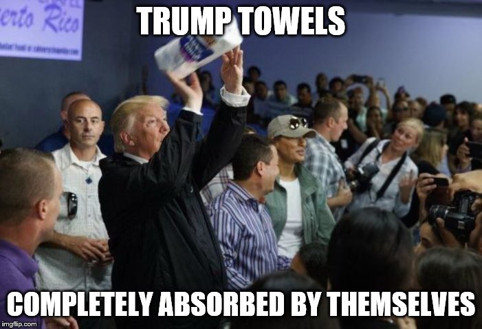 TRUMP TOWELS COMPLETELY ABSORBED BY THEMSELVES | image tagged in trump paper towels | made w/ Imgflip meme maker
