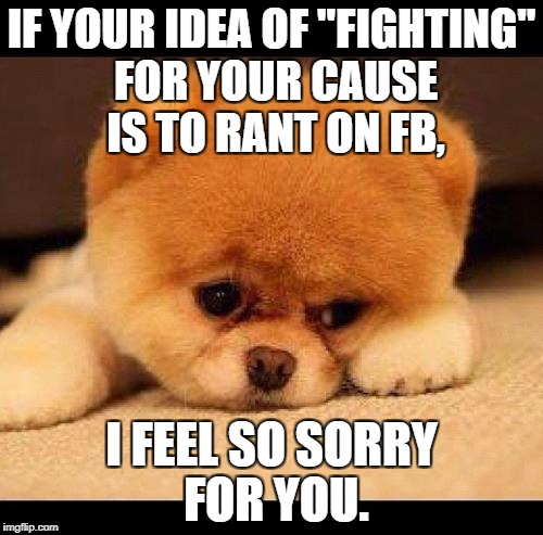 "Fighting on fb is NOT the way to ""win."" 