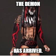 October, is the reign of the Demon King | THE DEMON HAS ARRIVED. | image tagged in demon | made w/ Imgflip meme maker