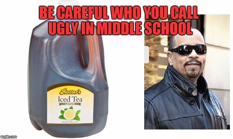Be Careful Who You Call Ugly In Middle School | BE CAREFUL WHO YOU CALL UGLY IN MIDDLE SCHOOL | image tagged in memes,be careful,ugly,middle school | made w/ Imgflip meme maker