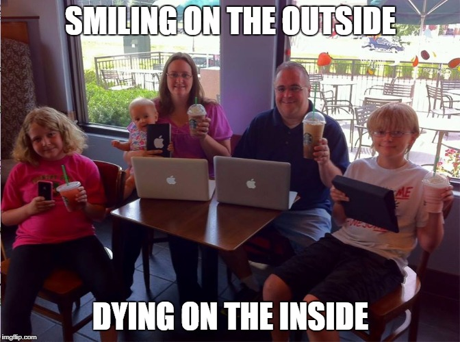 SMILING ON THE OUTSIDE DYING ON THE INSIDE | image tagged in fam | made w/ Imgflip meme maker