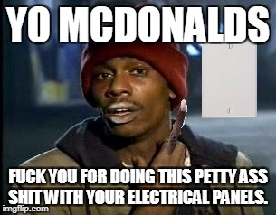 This crackhead needs to charge his phone | YO MCDONALDS F**K YOU FOR DOING THIS PETTY ASS SHIT WITH YOUR ELECTRICAL PANELS. | image tagged in crackhead,dave chappelle,tyrone biggums,mcdonalds,homeless | made w/ Imgflip meme maker