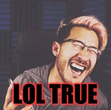 Markiplier LOL | LOL TRUE | image tagged in markiplier lol | made w/ Imgflip meme maker