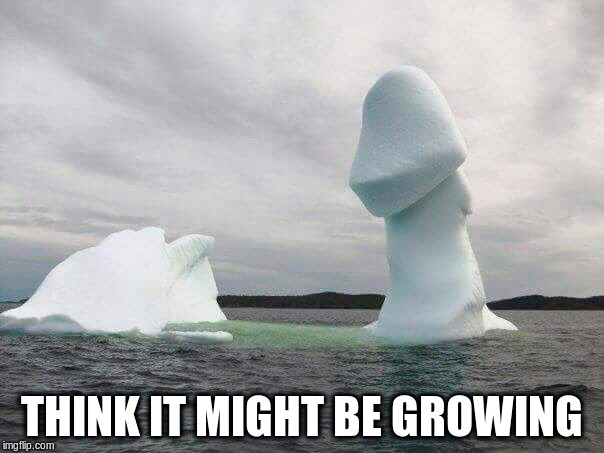 THINK IT MIGHT BE GROWING | made w/ Imgflip meme maker