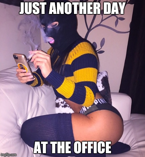 Some girls be like… | JUST ANOTHER DAY AT THE OFFICE | image tagged in funny,memes,office | made w/ Imgflip meme maker