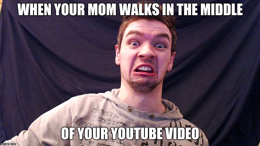 jacksepticeye | WHEN YOUR MOM WALKS IN THE MIDDLE OF YOUR YOUTUBE VIDEO | image tagged in jacksepticeye | made w/ Imgflip meme maker