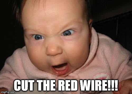 CUT THE RED WIRE!!! | made w/ Imgflip meme maker