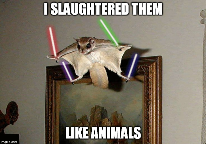 I SLAUGHTERED THEM LIKE ANIMALS | made w/ Imgflip meme maker