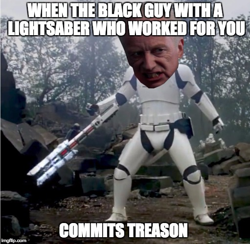 WHEN THE BLACK GUY WITH A LIGHTSABER WHO WORKED FOR YOU COMMITS TREASON | image tagged in i am the senate | made w/ Imgflip meme maker