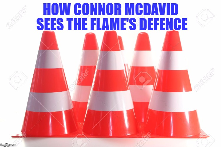connor mcdavid | HOW CONNOR MCDAVID SEES THE FLAME'S DEFENCE | image tagged in hockey,oilers,mcdavid,flames | made w/ Imgflip meme maker