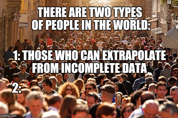 There are only two types of people... | . | image tagged in jbmemegeek,riddles and brainteasers,memes,two types of people,people | made w/ Imgflip meme maker