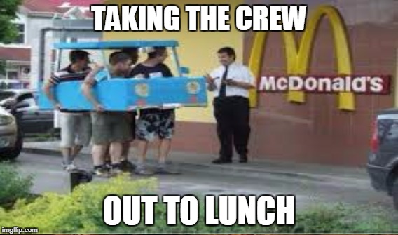 TAKING THE CREW OUT TO LUNCH | made w/ Imgflip meme maker