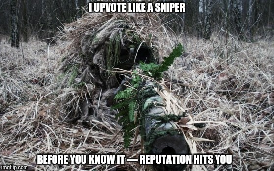ImgFlip Sniper | I UPVOTE LIKE A SNIPER BEFORE YOU KNOW IT — REPUTATION HITS YOU | image tagged in memes,funny,upvotes,upvote,sniper,reputation | made w/ Imgflip meme maker