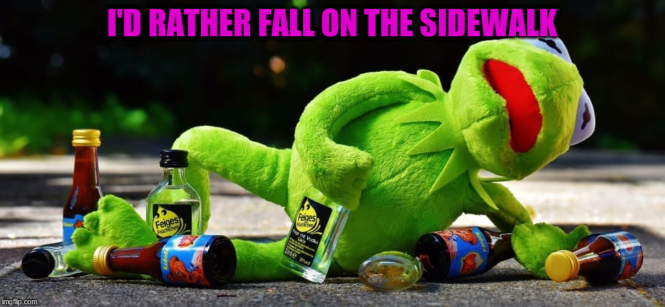I'D RATHER FALL ON THE SIDEWALK | made w/ Imgflip meme maker