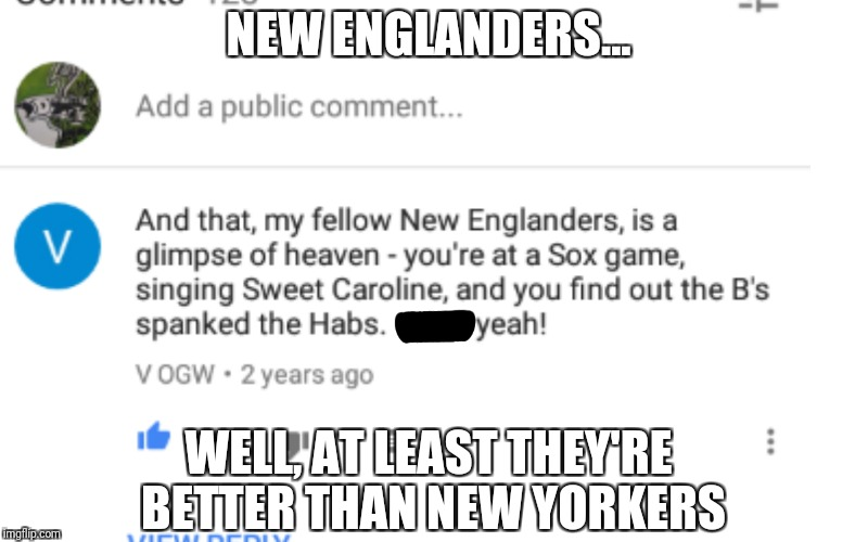 You can't pick your relatives | NEW ENGLANDERS... WELL, AT LEAST THEY'RE BETTER THAN NEW YORKERS | image tagged in relatively,dom,wonderman,unprovoked feminist attack,jd | made w/ Imgflip meme maker