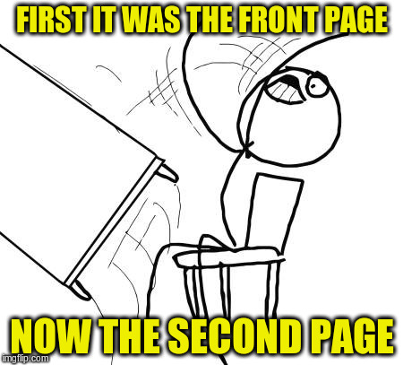 FIRST IT WAS THE FRONT PAGE NOW THE SECOND PAGE | made w/ Imgflip meme maker