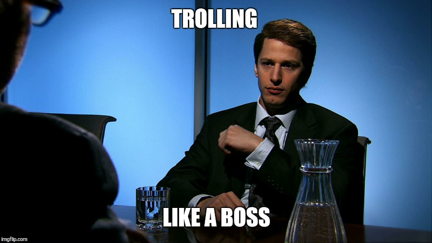 TROLLING LIKE A BOSS | made w/ Imgflip meme maker