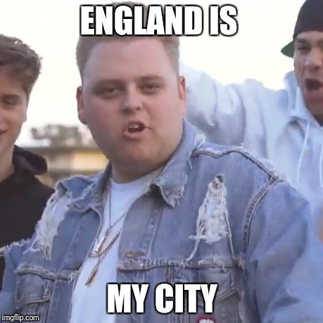 ENGLAND IS MY CITY | image tagged in england is my city | made w/ Imgflip meme maker