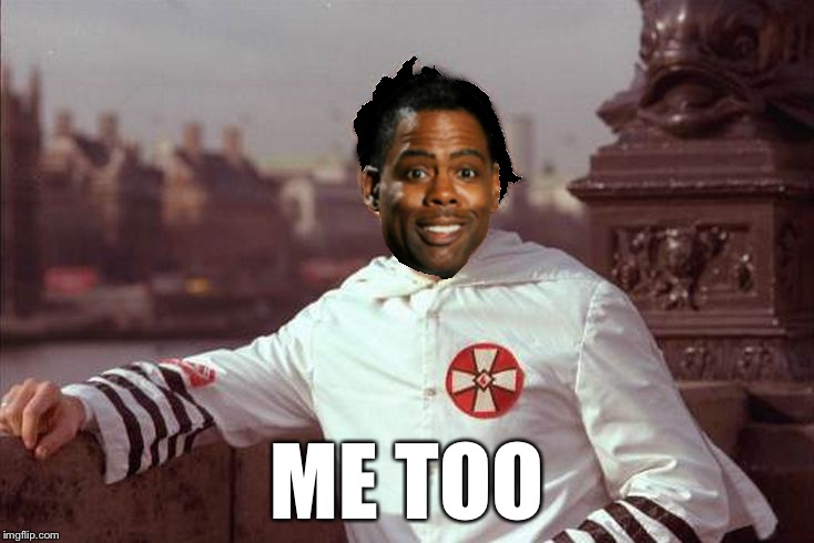 Chris Rock | ME TOO | image tagged in chris rock | made w/ Imgflip meme maker