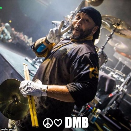 ☮♡ DMB | ☮♡ DMB | image tagged in dmb,dave matthews band,carter beauford,drummer,peace sign | made w/ Imgflip meme maker