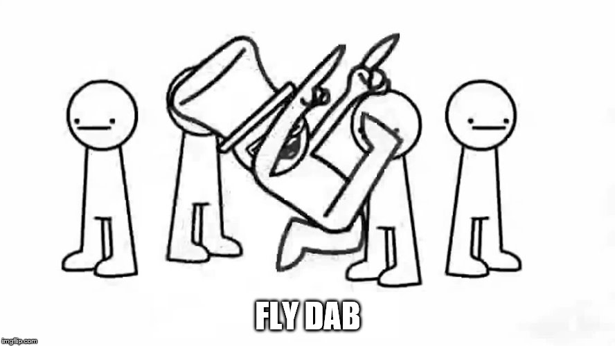 FLY DAB | image tagged in every body do the flop | made w/ Imgflip meme maker