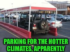 PARKING FOR THE HOTTER CLIMATES, APPARENTLY | made w/ Imgflip meme maker