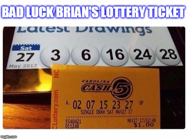lottery | BAD LUCK BRIAN'S LOTTERY TICKET | image tagged in bad luck brian | made w/ Imgflip meme maker