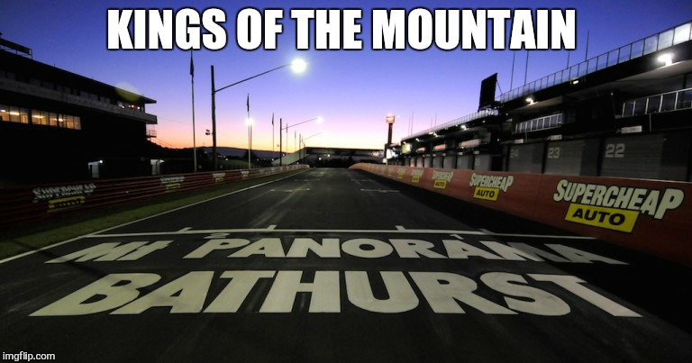 For There can be only one | KINGS OF THE MOUNTAIN | image tagged in memes,bathurst 1000,v8 supercars,v8s,king of the mountain | made w/ Imgflip meme maker
