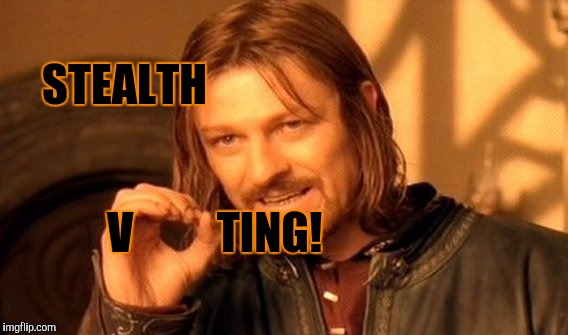 One Does Not Simply Meme | STEALTH V TING! | image tagged in memes,one does not simply | made w/ Imgflip meme maker
