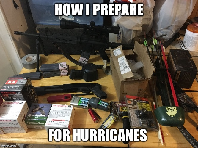 HOW I PREPARE FOR HURRICANES | image tagged in hurricane preparations,prepping,funny,memes | made w/ Imgflip meme maker