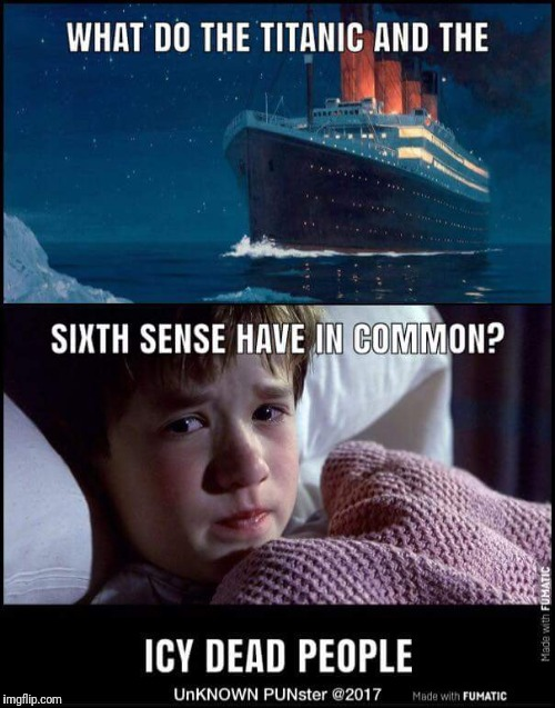 image tagged in titanic,sixth sense,ice,deadly,dead people,poor people | made w/ Imgflip meme maker