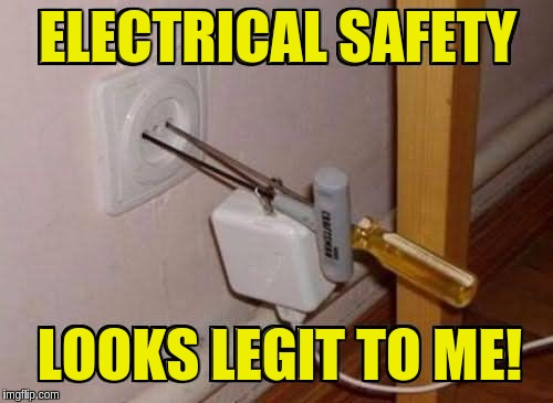 When the plug doesn't fit the socket and you need to charge your phone. (͡• ͜ʖ ͡•) | ELECTRICAL SAFETY LOOKS LEGIT TO ME! | image tagged in memes,funny,improvise,power adapters,electrical safety,genius | made w/ Imgflip meme maker
