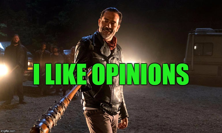 I LIKE OPINIONS | made w/ Imgflip meme maker