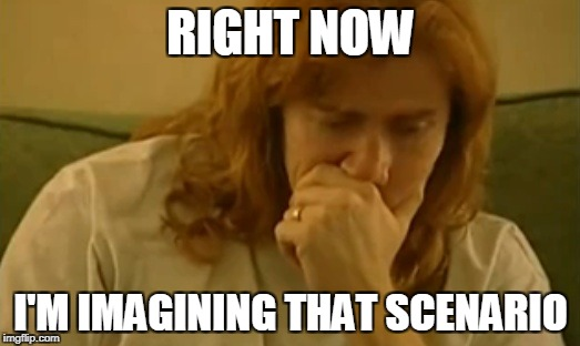 RIGHT NOW I'M IMAGINING THAT SCENARIO | image tagged in dave mustaine thinking | made w/ Imgflip meme maker