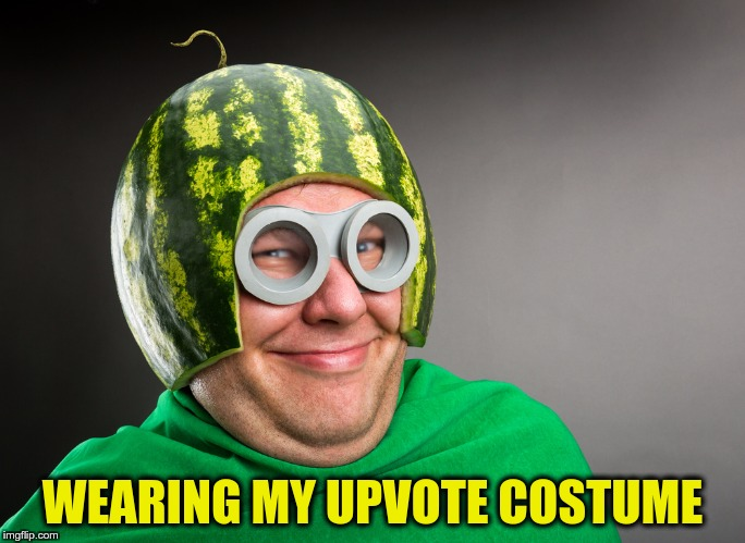 WEARING MY UPVOTE COSTUME | made w/ Imgflip meme maker