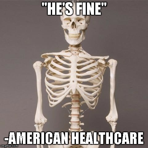 """HE'S FINE"" -AMERICAN HEALTHCARE 