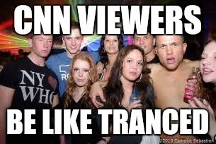 CNN VIEWERS BE LIKE TRANCED | made w/ Imgflip meme maker