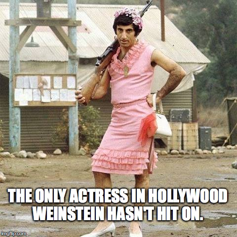 The silence from Democrats tells you everything you need to know about them.  | THE ONLY ACTRESS IN HOLLYWOOD WEINSTEIN HASN'T HIT ON. | image tagged in klinger,2017,harvey weinstein,sexual harassment,democrats,hypocrites | made w/ Imgflip meme maker