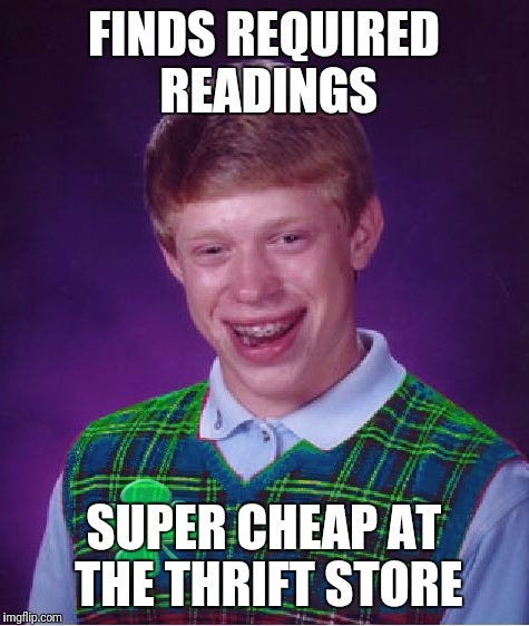 FINDS REQUIRED READINGS SUPER CHEAP AT THE THRIFT STORE | made w/ Imgflip meme maker