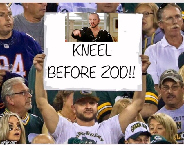 Attn all NFL players | image tagged in kneel before zod,in zod we rust,making the nfl shitty again,bring back the leather helmets,funny memes | made w/ Imgflip meme maker