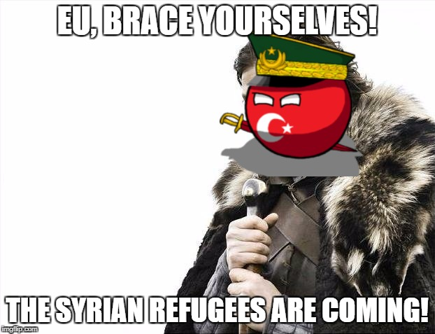 Brace Yourselves X is Coming Meme | EU, BRACE YOURSELVES! THE SYRIAN REFUGEES ARE COMING! | image tagged in memes,brace yourselves x is coming | made w/ Imgflip meme maker