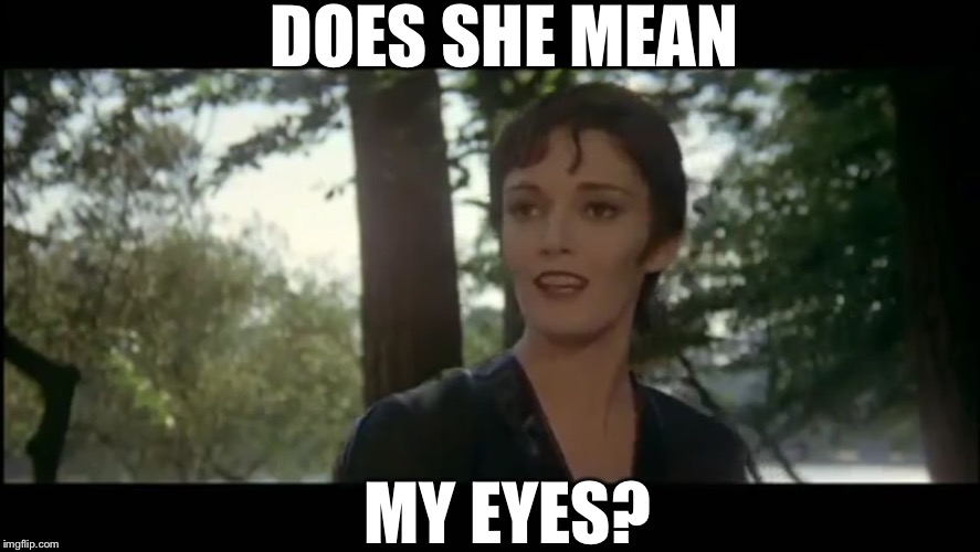 Ursula | DOES SHE MEAN MY EYES? | image tagged in ursula | made w/ Imgflip meme maker